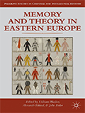 Blacker, Uilleam; Etkind, Alexander and Fedor, Julie (eds.,). Memory and Theory in Eastern Europe. Palgrave Macmillan, 2013