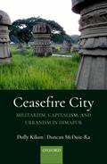 Ceasefire City: Militarism, Capitalism, and Urbanism in Dimapur