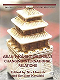 Horesh, Nov and Kavalski, Emilian (eds.,). Asian Thought on China's Changing International Relations. Palgrave Macmillan, 2014