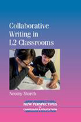 Storch, N. Collaborative writing in L2 classrooms.