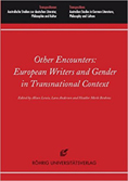 European Writers and Gender in Transnational Context. Rohrig Universitatsverlag, 2014