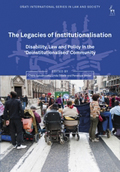 The Legacies of Institutionalisation Disability, Law and Policy in the 'Deinstitutionalised' Communit