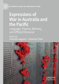 Expression of War in Australia and the Pacific. Language, Trauma, Memory and Official Discourse