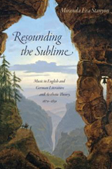 Resounding the Sublime: Music in English and German Literature and Aesthetic Theory, 1670-1850