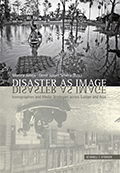 Juneja, Monica and Schenk, Gerrit (eds.,). Disaster as Image. Iconographies and Media Strategies across Europe and Asia. Schnell und Steiner, 2014