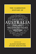 Volume 1 Indigenous and Colonial Australia. Cambridge University Press, 2013