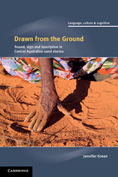 Green, Jennifer. Drawn from the Ground. Sound, Sign and Inscription in Central Australian Sand Stories. Cambridge University Press