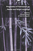 Roever, C. and Nguyen, H. Pragmatics of Vietnamese as a native and target language. University of Hawai'i National Foreign Language Resource Center, 2013