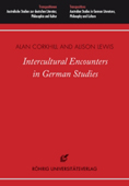 Corkhill, A. and Lewis, A. (eds.,). Intercultural Encounters in German Studies. Rohrig Universitatsverlag, 2014