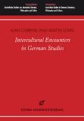 Corkhill, A. and Lewis, A. (eds.,). Intercultural Encounters in German Studies. Rohrig Universitatsverlag, 2014