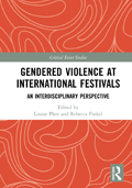 Gendered violence at international festivals: an interdisciplinary perspective.