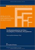 Fachkommunikation im Fokus: Paradigmen, Positionen, Perspektiven