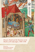 Disaster, Death and the Emotions in the Shadow of the Apocalypse, 1400-1700