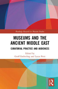 Museums and the Ancient Middle East: Curatorial Practice and Audiences