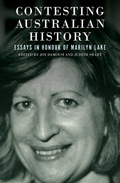 Contesting Australian History: Essays in Honour of Marilyn Lake