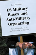 US Military Bases and Anti-Military Organizing An Ethnography of an Air Force Base in Ecuador