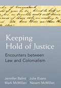 Keeping Hold of Justice: Encounters Between Law and Colonialism