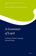 A Grammar of Lopit: An Eastern Nilotic Language of South Sudan
