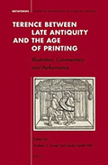 "Text, Gloss, and Illustration in Neidhart's 1486 German Edition of Terence's Eunuchus,"" in Turner, A. and Torello-Hill, Giulia (eds.,). Terence between Late Antiquity and the Age of Printing. Koninklijke Brill NV, 2015"