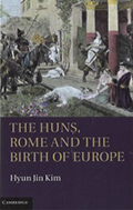 Kim, H.J. The Huns, Rome and the Birth of Europe. Cambridge University Press, 2013