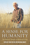 "Cordner, Christopher, ""Moral Philosophy in the Midst of Things,"" in Taylor, C. and Graefe, M. K. (eds.,). A Sense for Humanity. Monash University Publishing, 2014."