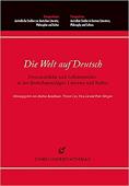 Die Welt auf Deutsch: Fremdenbilder und Selbstentwürfe in der deutschsprachigen Literatur und Kultur
