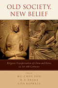 Old Society, New Belief: Religious transformation of China and Rome, ca. 1st-6th Centuries