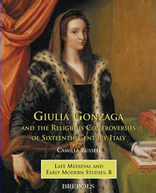 Giulia Gonzaga and the Religious Controversies of Sixteenth-Century Italy, Camilla Russell, 2006