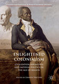 Enlightened Colonialism: Civilization Narratives and Imperial Politics in the Age of Reason