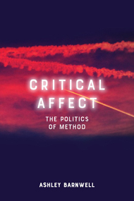 Critical Affect: The Politics of Method