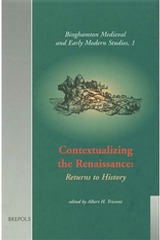 Contextualizing the Renaissance: Returns to History, A. Tricomi (ed.), 1999