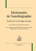 Dictionnaire de l'autobiographie. Écritures de soi en langue française