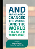 And Translation Changed the World (and the World Changed Translation)