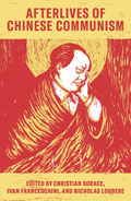 Afterlives of Chinese Communism: Political Concepts from Mao to X
