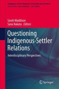 Questioning Indigenous-Settler Relations: Interdisciplinary perspectives