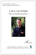 """Dutton, Jacqueline. """"Le Clézio, le prix Nobel et les paradoxes de l'utopie,"""" in Moser K. and Thibault, B. (eds.,). J.M.G. Le Clezio dans la foret des paradoxes. L'Harmattan, 2012"""