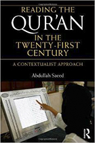 Abdullah Saeed. Reading the Qur'an in the Twenty-First Century: A Contextualist Approach