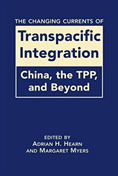The Changing Currents of Transpacific Integration: China, the TPP, and Beyond