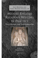 Middle English Religious Writing in Practice: Texts, Readers, and Transformations, N. R. Rice (ed.), 2013