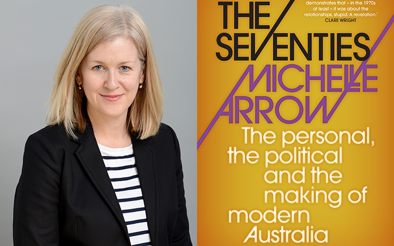 Author Dr Michelle Arrow and her book The Seventies: The Personal, The Political and The Making of Modern Australia