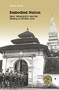 Sport, Masculinity, and the Making of Modern Laos. University of Hawaii Press, 2015