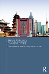 Mark Y. Wang, Pookong Kee, Jia Gao (eds.,). 'Transforming Chinese Cities' 2014