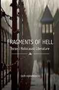 Fragments of Hell: Israeli Holocaust Literature