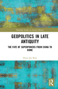 Geopolitics in Late Antiquity: The Fate of Superpowers from China to Rome