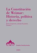 La Constitución de Weimar. Historia, política y derecho
