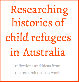 Researching histories of child refugees in Australia blog