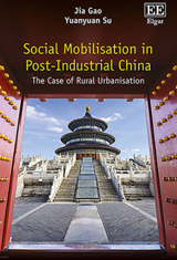 Social Mobilisation in Post-Industrial China The Case of Rural Urbanisation